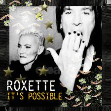 Lirik Lagu Roxette It's Possible