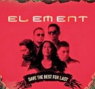 Element-Save-The-Best-For-Last