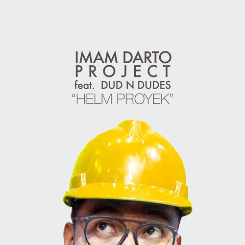 gambar Imam Darto Project Helm Proyek (feat. Dud and Dudes) image