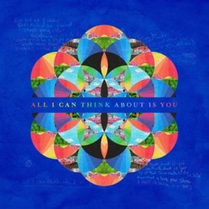 Lirik Lagu Coldplay All I Can Think About Is You