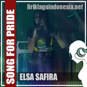 Lirik Lagu Elsa Safira Song For Pride