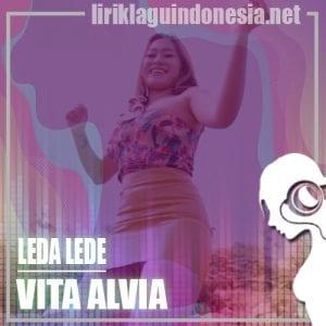 Lirik Lagu Vita Alvia Leda Lede