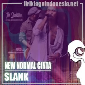 Lirik Lagu Slank New Normal Cinta